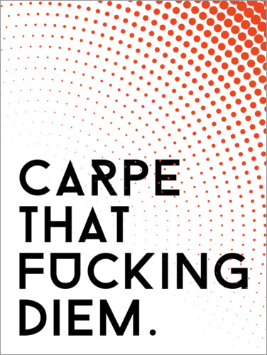 Póster Carpe that fucking diem