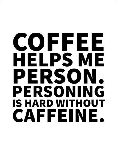 Póster Coffee helps me person