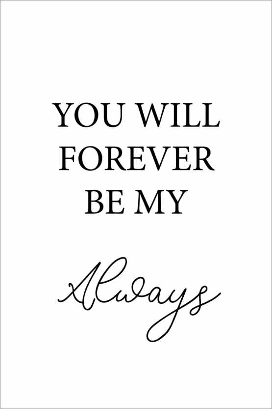 Póster You will forever by my always
