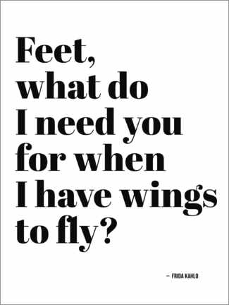 Póster Feet, what do I need you for when I have wings to fly?