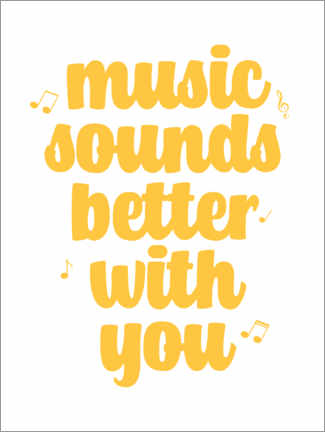 Póster Music sounds better with you