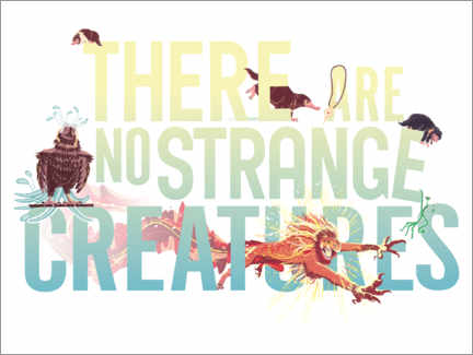 Póster  There are no strange creatures - Frase de Newt