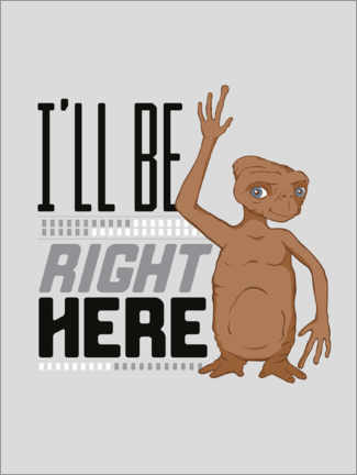 Lienzo  E.T. - I'll Be Right Here