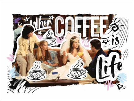 Póster Friends - When coffee is life