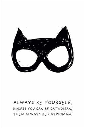 Póster  Always be yourself - Always be Catwoman
