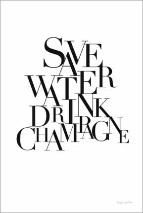 Póster  Save Water Drink Champagne - Mercedes López Charro