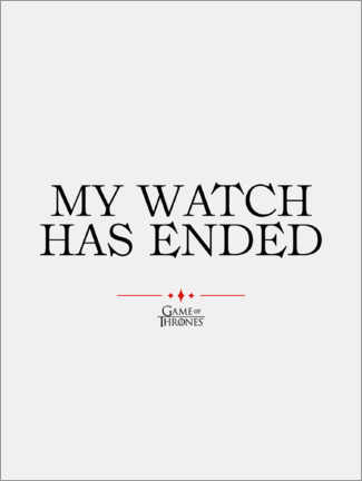 Cuadro de PVC  GOT movie quote - My watch has ended