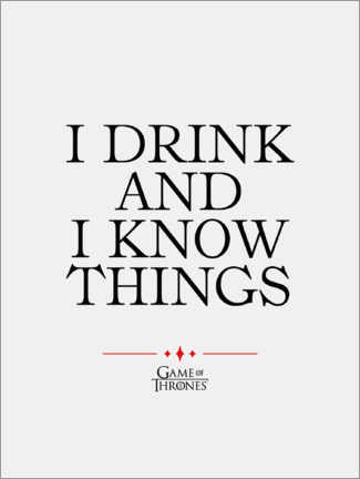 Cuadro de PVC  GOT movie quote - I drink and I know things