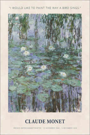 Póster Claude Monet - Paint the way a bird sings