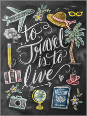 Cuadro de plexi-alu  To Travel Is To Live - Lily & Val