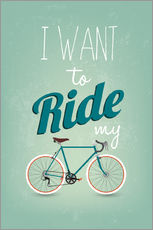 Vinilo para la pared  I want to ride my bike - Typobox