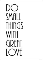 Cuadro de plexi-alu  Do small things with great love - Zeit-Raum-Kunstdrucke