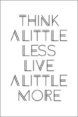 Cuadro de plexi-alu  think less, live more - Ohkimiko