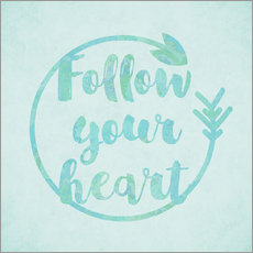Vinilo para la pared Follow your Heart