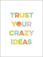 Vinilo para la pared  Trust your crazy ideas - Typobox