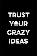 Cuadro de plexi-alu  Trust your crazy ideas - Typobox