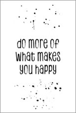 Cuadro de plexi-alu  Do more of what makes you happy - Melanie Viola