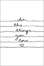 Cuadro de plexi-alu  Do The Things You Love - Mareike Böhmer