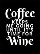 Vinilo para la pared  Coffee Keeps Me Going Until It's Time For Wine Black - Creative Angel