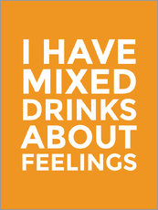Vinilo para la pared  I Have Mixed Drinks About Feelings - Creative Angel