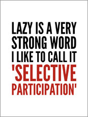 Vinilo para la pared  Lazy is a Very Strong Word I Like to Call it Selective Participation - Creative Angel