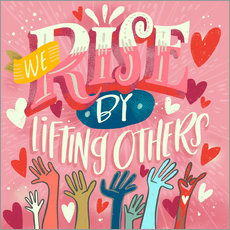 Vinilo para la pared  We Rise By Lifting Others - Cynthia Frenette