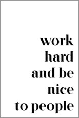 Cuadro de plexi-alu  Work hard and be nice to people - Pulse of Art