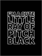 Póster  I'm a Cute Little Ray of Pitch Black - Creative Angel