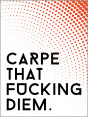 Cuadro de metacrilato  Carpe that fucking diem - Michael Tarassow