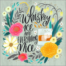 Póster Whiskey, Ice and Everything Nice