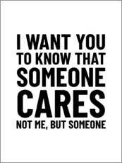 Póster Someone Cares, not me but someone