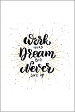 Lienzo  Work hard, dream big, never give up - Typobox