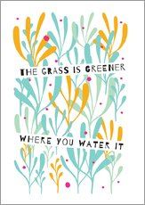 Vinilo para la pared  The Grass is Greener Where You Water It - Susan Claire