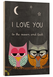 Madera  Owls -  I love you to the moon and back - GreenNest