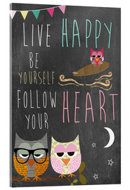 Cuadro de metacrilato  Live Happy, be yourself, follow your heart - GreenNest