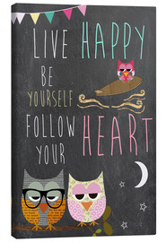 Lienzo  Live Happy, be yourself, follow your heart - GreenNest