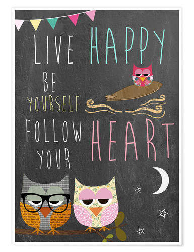 Póster Live Happy, be yourself, follow your heart