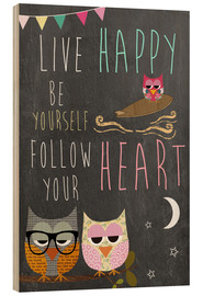 Cuadro de madera  Live Happy, be yourself, follow your heart - GreenNest
