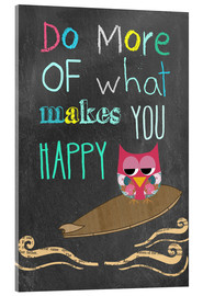 Cuadro de metacrilato  Do more of what makes you happy - GreenNest