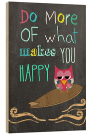 Cuadro de madera  Do more of what makes you happy - GreenNest