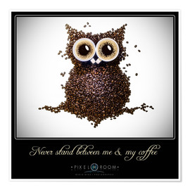 Póster  never stand between ma & my coffee - Mario Benz