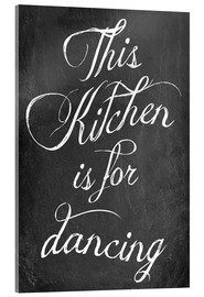 Cuadro de metacrilato  This kitchen is for dancing (inglés) - GreenNest