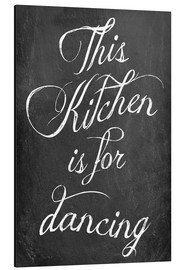 Cuadro de aluminio  This kitchen is for dancing (inglés) - GreenNest