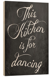 Cuadro de madera  This kitchen is for dancing (inglés) - GreenNest