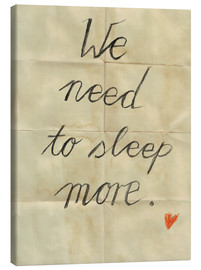 Lienzo  we need to sleep more - Sabrina Alles Deins