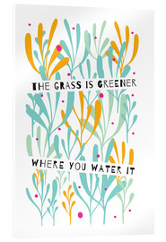 Cuadro de metacrilato  The Grass is Greener Where You Water It - Susan Claire