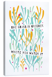 Lienzo  The Grass is Greener Where You Water It - Susan Claire