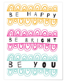 Póster Be Happy Be Right Be You