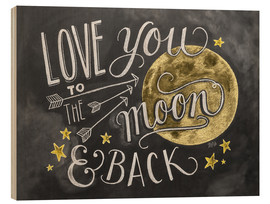 Cuadro de madera  Love you to the moon and back (inglés) - Lily & Val