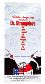 Cuadro de metacrilato  DR. STRANGELOVE OR: HOW I LEARNED TO STOP WORRYING AND LOVE THE BOMB